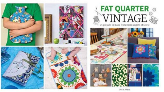 Fat Quarter: Vintage: 25 Projects to Make from Short Lengths of Fabric by Susie Johns