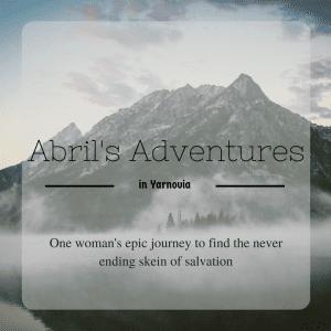 Abril's adventures in Yarnovia, a yarny short story by nadia seaver