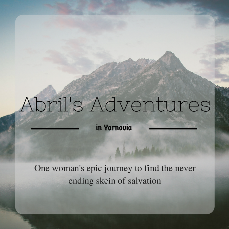 Abril's adventures in Yarnovia, a yarny short story by nadia seaver